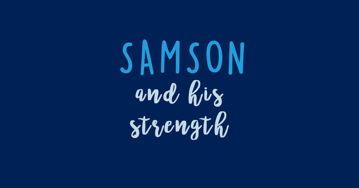 Samson and his Strength />