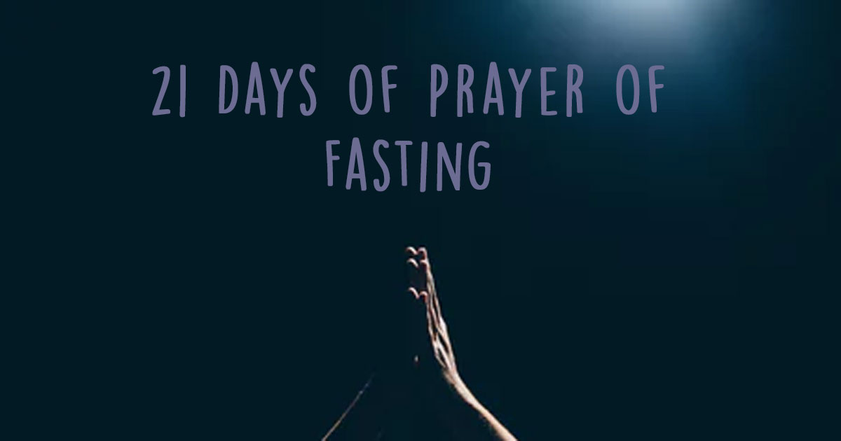 21 Days of Prayer and Fasting />