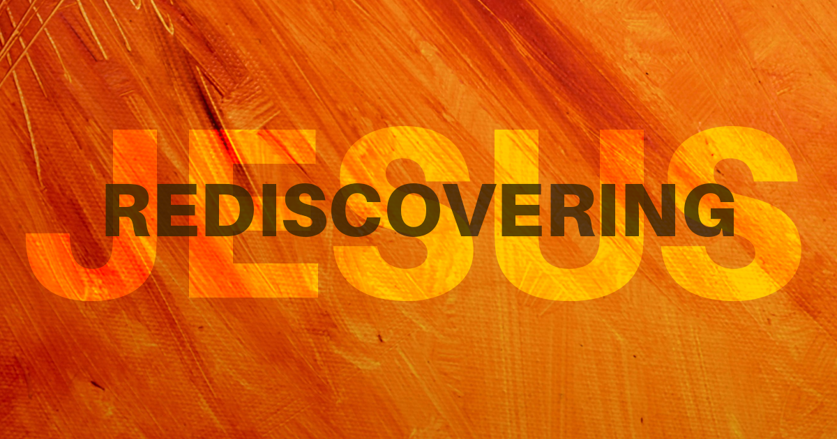 Rediscovering Jesus />